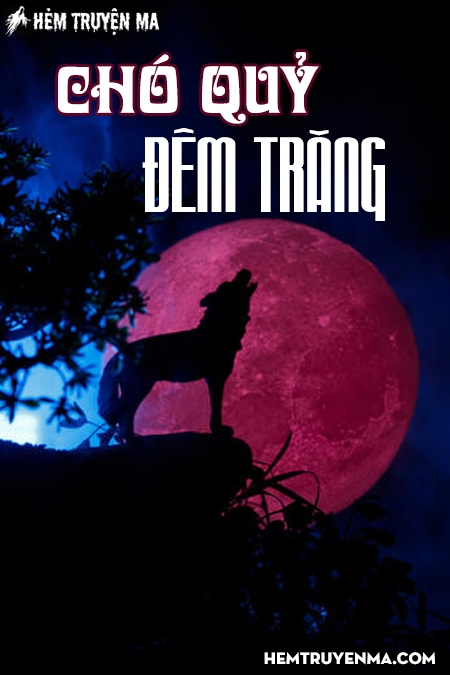 Chó Quỷ Đêm Trăng - Truyện Ma