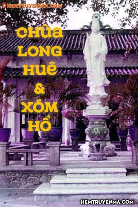 Chùa Long Huê & Xóm Hổ