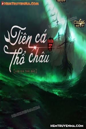Cửu Long Quái Sự Ký Thiên 7: Tiên Cá Thổ Châu