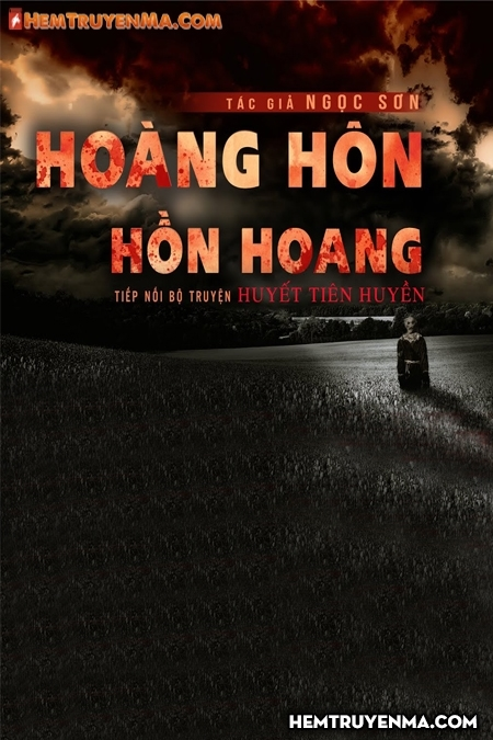 Huyết Tiên Huyền: Hoàng Hôn - Hồn Hoang