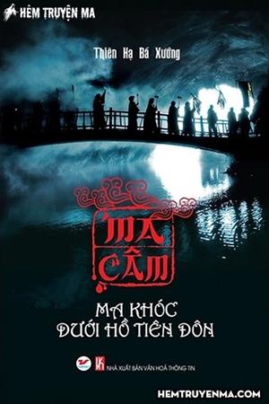 Ma Câm - Ma Khóc Dưới Hồ Tiên Đôn