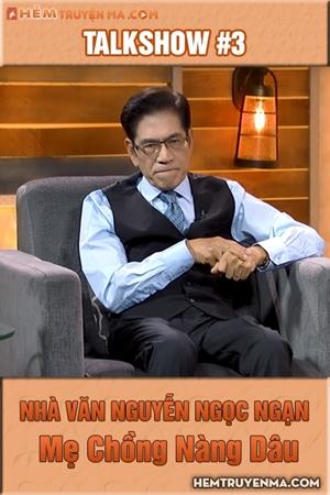 Talkshow với Nguyễn Ngọc Ngạn #3: Mẹ Chồng Nàng Dâu