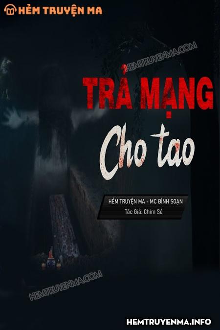 Trả Mạng Cho Tao - MC Đình Soạn