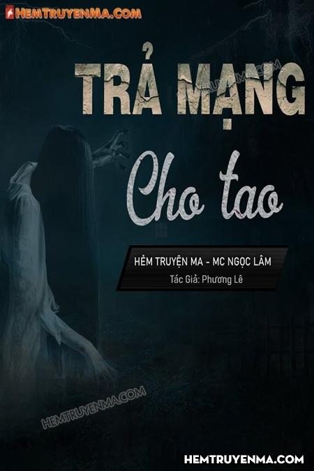 Trả Mạng Cho Tao