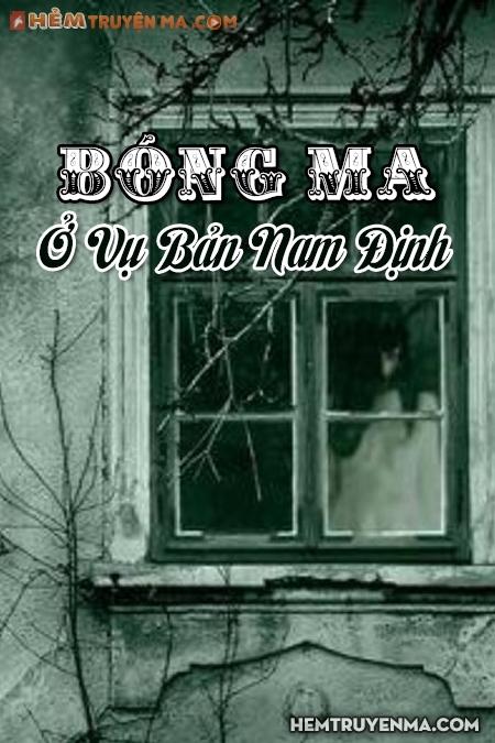 Bóng Ma Ở Vụ Bản Nam Định