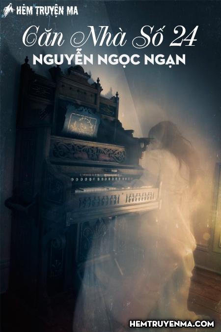 Căn Nhà Số 24 - Truyện Ma Nguyễn Ngọc Ngạn