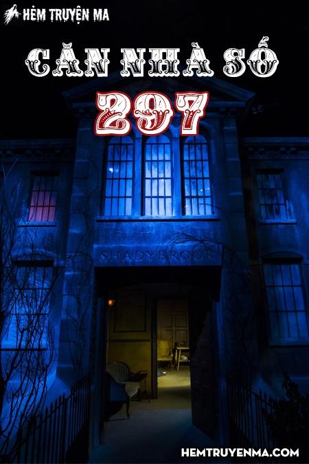 Căn Nhà Số 297 - Truyện Ma