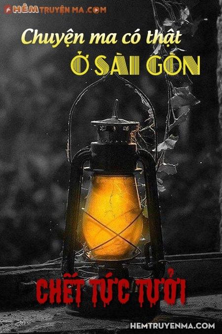 Chuyện Ma Ở Sài Gòn: Chết Tức Tưởi