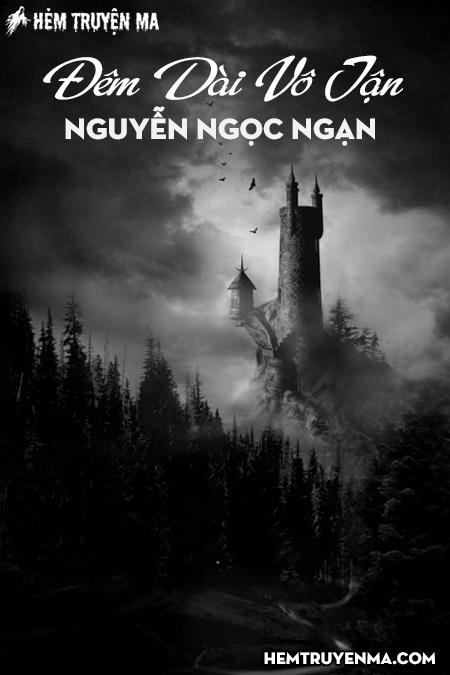 Đêm Dài Vô Tận - Truyện Ma Nguyễn Ngọc Ngạn