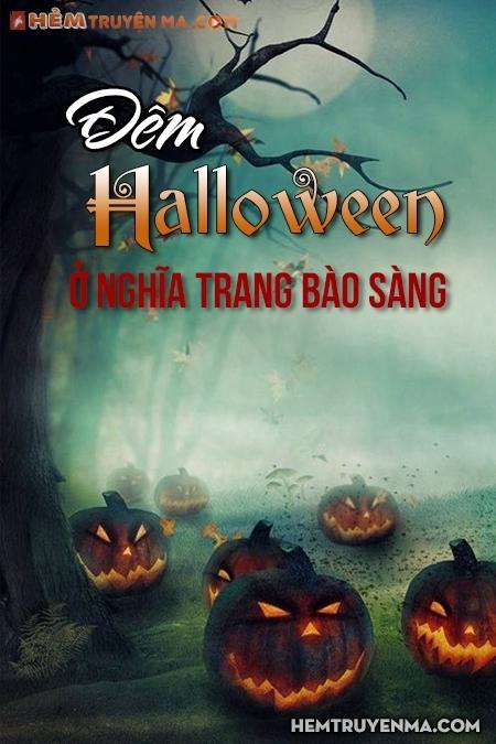 Đêm Halloween Ở Nghĩa Trang Bào Sàng