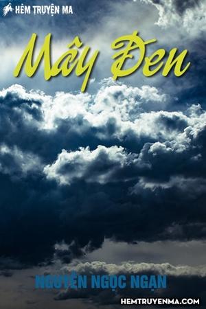 Mây Đen - Truyện Nguyễn Ngọc Ngạn