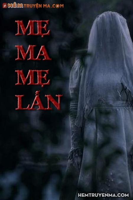 Mẹ Ma, Mẹ Lẫn