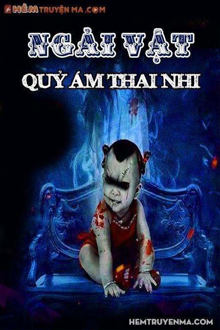 Ngải Vật - Quỷ Ám Thai Nhi