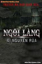 Ngôi Làng Bị Nguyền Rủa - MC Nguyễn Huy