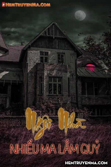 Ngôi Nhà Nhiều Ma Lắm Quỷ