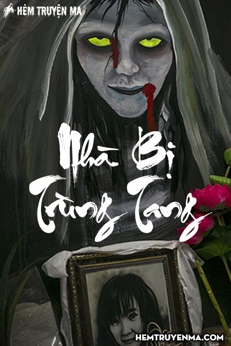 Nhà Bị Trùng Tang - Truyện Ma