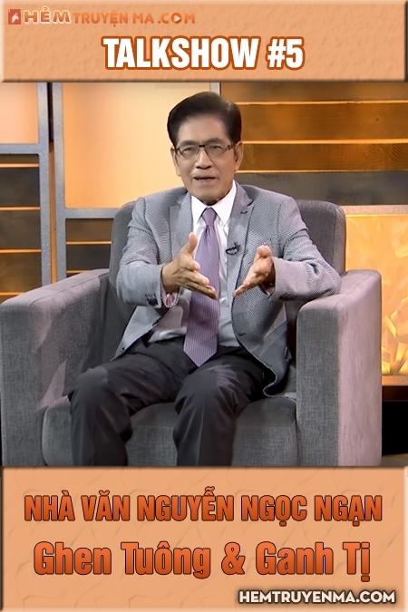 Talkshow với Nguyễn Ngọc Ngạn #5: Ghen Tuông & Ganh Tị