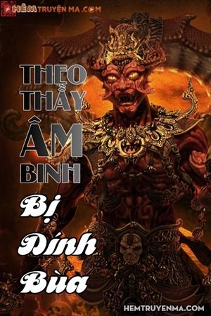 Theo Thầy Âm Binh Bị Dính Bùa Ngải