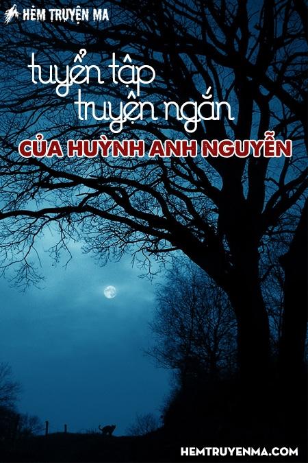 Tuyển Tập Truyện Ma Ngắn Của Huỳnh Anh Nguyễn