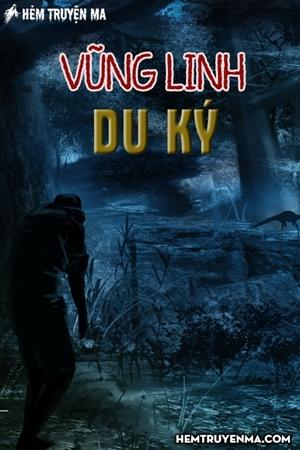 Vũng Linh Du Ký - Truyện Ma